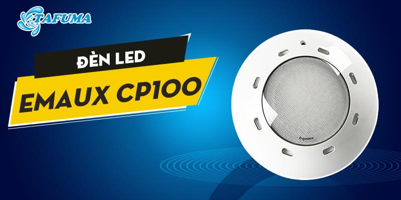 đèn led emaux cp100