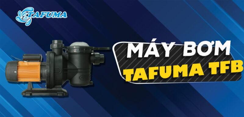 giới thiệu máy bơm tafuma tfb