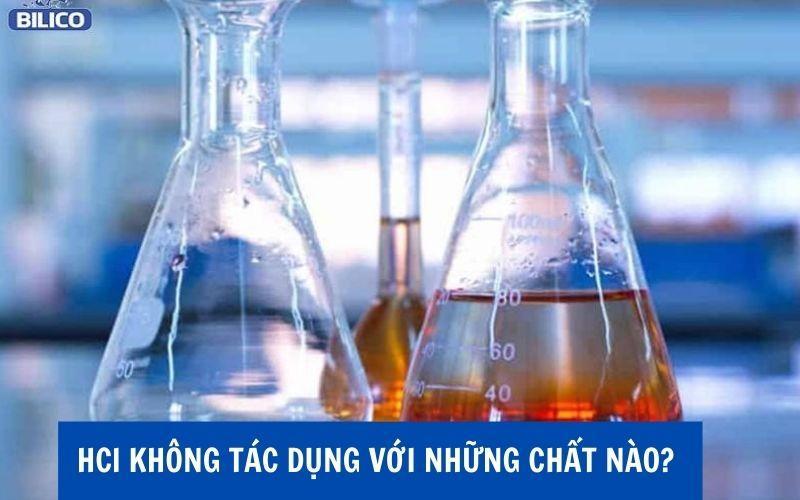 HCl không có tác dụng với những chất nào