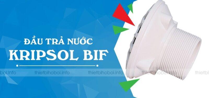 giới thiệu đầu trả nước BIF Kripsol